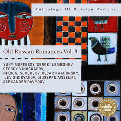 Anthology of Russian Romance: Old Russian Romances, Vol. 3