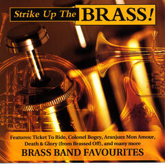 Strike Up The Brass! Brass Band Favourites
