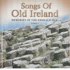 Songs Of Old Ireland, Volume 3 : 20 Traditional Irish Favourites