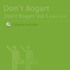 Don't Bogart Vol.1 (2004-2007)