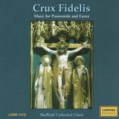 Crux Fidelis - Music for Passiontide and Easter