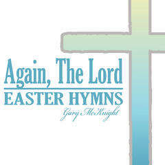 Again, The Lord, Easter Hymns