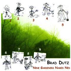 Nine Gardeners Named Ned