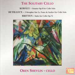 Kodály, Dutilleux, Britten: The Solitary Cello