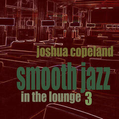 Smooth Jazz In the Lounge 3
