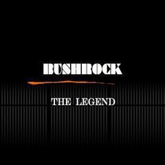 BUSHROCK /  THE LEGEND