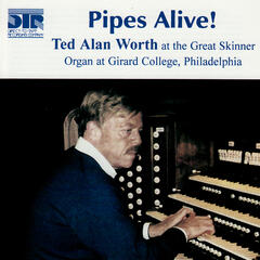 Pipes Alive! - Ted Alan Worth at the Great Skinner Organ at Girard College