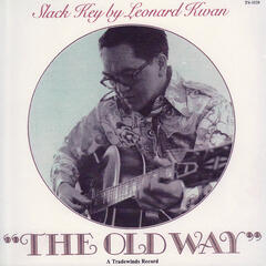 The Old Way - Slack Key By Leonard Kwan