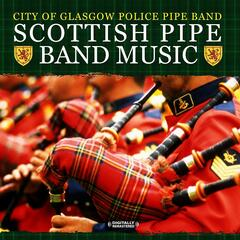 Scottish Pipe Band Music (Digitally Remastered)