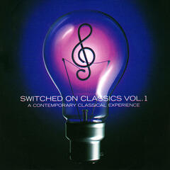 Switched On Classics - Volume 1, A Contemporary  Classical Experience