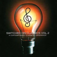 Switched On Classics Vol. 2 - A Contemporary Classical Experience