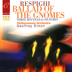 Respighi: Ballad of the Gnomes, Three Botticelli Pictures, Suite in G major, et al.