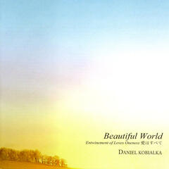 Beautiful World -Entwinement of Loves Oneness