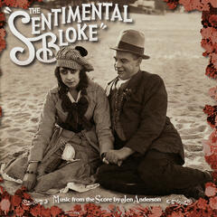 The Sentimental Bloke (Music From The Score by Jen Anderson)