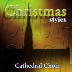 Christmas Styles - Cathedral Choir