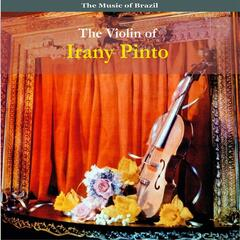 The Music of Brazil / The Violin of Irany Pinto / Recordings 1958