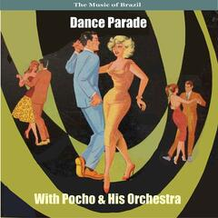 The Music of Brazil / Dance Parade with Pocho and His Orchestra / Recordings 1957