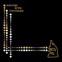 Evenings At The Microscope