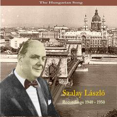 The Hungarian Song / Szalay Laszlo / Recordings 1940 - 1960