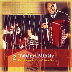 Tabanyi Mihaly - The Hungarian King of Accordion, Volume 2 / Recordings 1950 - 1960