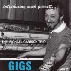 "Gigs - ""Introducing Mick Garrett..."""