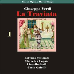 Great Opera Recordings / Verdi: La Traviata [1933], Volume 1