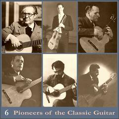 Pioneers of the Classic Guitar, Volume 6 - Recordings 1937
