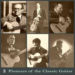 Pioneers of the Classic Guitar, Volume 8 - Recordings 1928-1939