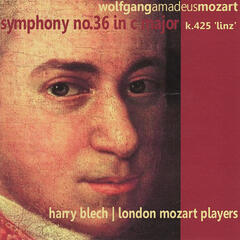 "Mozart: Symphony No. 36 in C Major, K. 425 - ""Linz"""