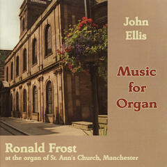 John Ellis: Music for Organ, Volume 1