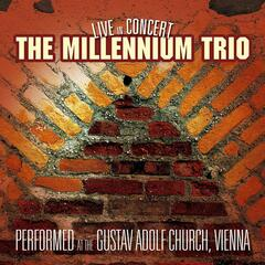 The Millenium Trio - Live in Concert