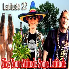 Give Your Attitude Some Latitude