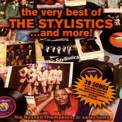 The Very Best of the Stylistics ... And More!