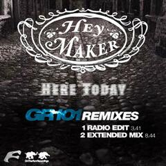 Here Today - GR101 Remix Heymaker Single
