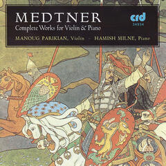 Medtner: Complete Works for Violin and Piano