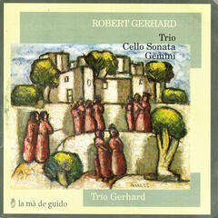 Gerhard: Trio / Cello Sonata / Gemini