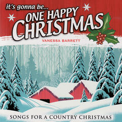 It's Gonna Be One Happy Christmas- Songs For a Country Christmas
