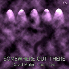 Somewhere Out There - David Molenschot Live