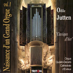 Naissance d'un Grand Orgue, Vol. 1