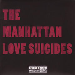 The Manhattan Love Suicides - Deluxe Edition - Longer & Louder
