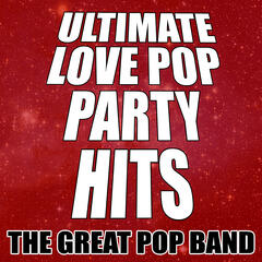 Ultimate Love Pop Party Hits
