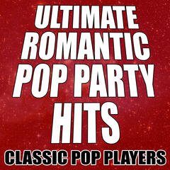 Ultimate Romantic Pop Party Hits