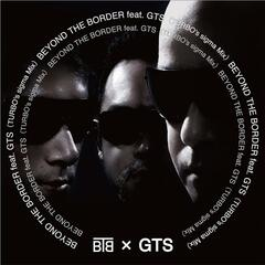 Beyond The Border feat. Gts (Turbo's Sigma Mix)