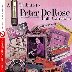 A Hi-Fi Tribute To Peter DeRose (Digitally Remastered)