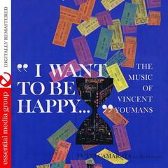 I Want To Be Happy… The Music Of Vincent Youmans