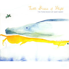 Turtle Dreams of Flight: The Piano Music of Gary Smart