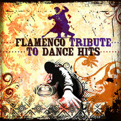 The Flamenco Tribute to Dance Hits - EP