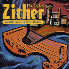 The Golden Zither - World Famous Rudi Knabl