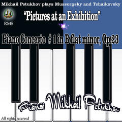 """Mikhail Petukhov Performs: Mussorgsky """"Pictures at an Exhibition"""" and Tchaikovsky - Piano Concerto No. 1 in B-Flat Minor, Op. 23"""