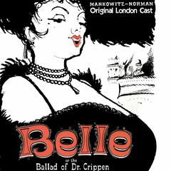 Belle or the Ballad of Dr. Crippin - Original London Cast